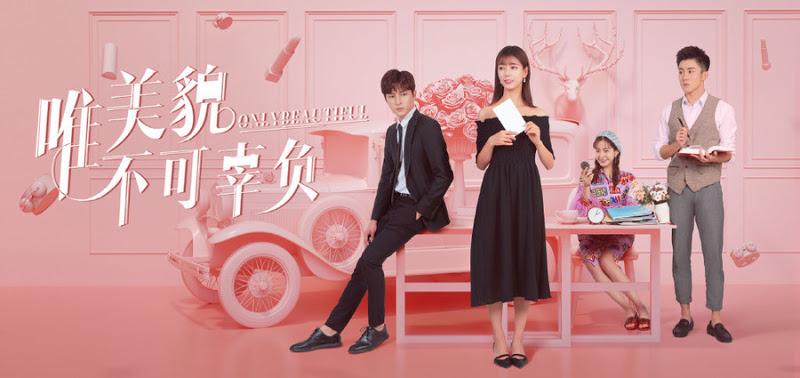 Only Beautiful Drama China (2019) : Sinopsis dan Review