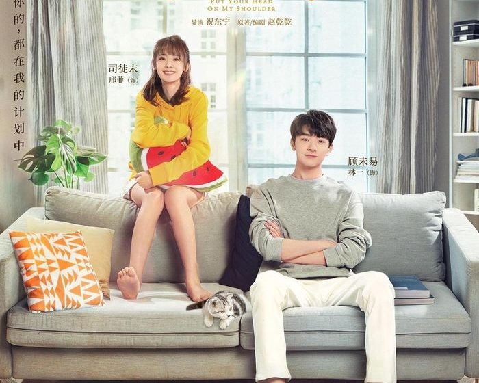 Sinopsis dan Review Drama China Put Your Head On My Shoulder (2019)