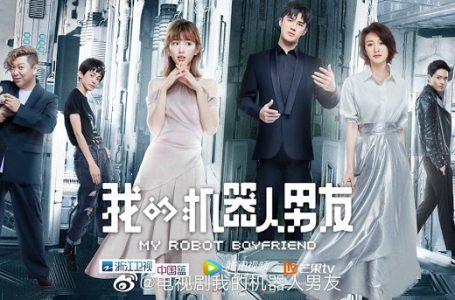 Sinopsis dan Review Drama China My Robot Boyfriend (2019)