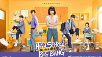 Sinopsis dan Review Drama China High School Big Bang (2020)