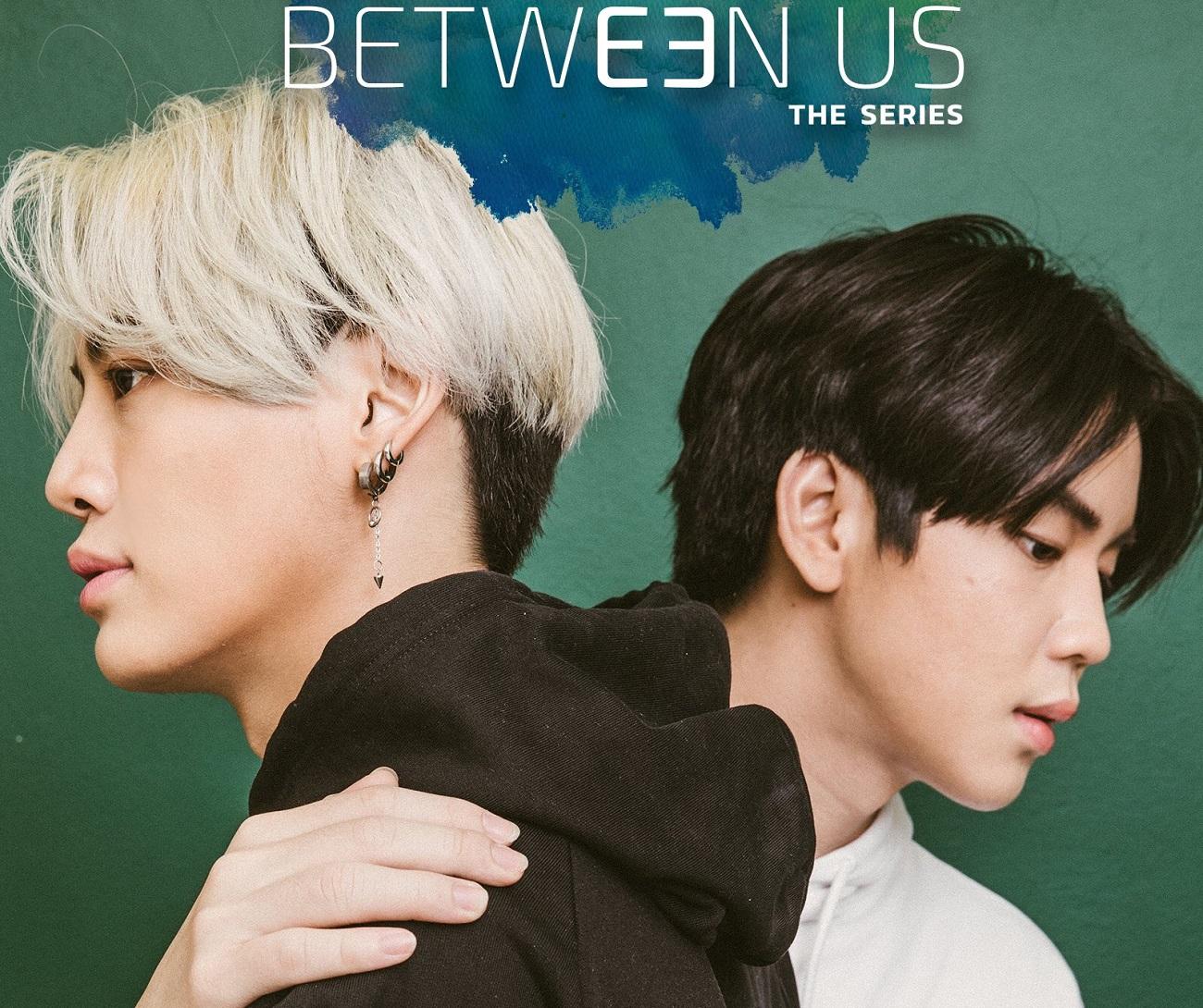 Between Us The Series ( Thailand 2021 ) : Sinopsis dan Review